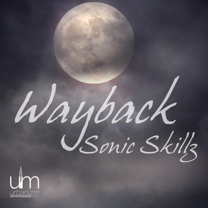 Sonic Skillz - Wayback